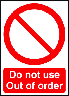 Do not use. Out of order sign.  Supplier: Beaverswood - Identification Solutions