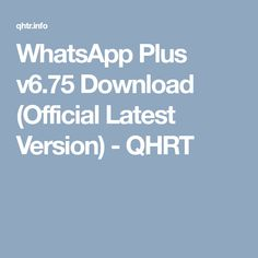 WhatsApp Plus v6.75 Download (Official Latest Version) - QHRT Whatsapp Plus, June, Music Download, Musica