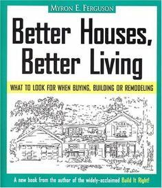 Better Houses, Better Living: What To Look for When Buying, Building or Remodeling by Myron E. Ferguson, http://www.amazon.com/dp/0965485617/ref=cm_sw_r_pi_dp_0LUPsb1KBDKMB