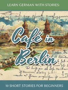 Learn German With Stories: Café In Berlin – 10 Short Stories For Beginners di Andre Klein Sign Language Phrases, Sign Language Interpreter, German Language Learning, Learn A New Language, German Resources, Berlin, British Sign Language, Foreign Language, Language Lessons