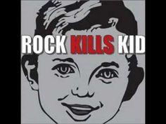 Rock Kills Kid- I Turn My Camera On