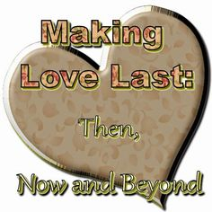 #relationships the Katydid on Love, Home and Health: Making Love Last: Then and Now and Beyond