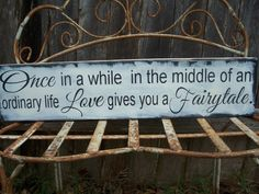 Once in a while...Love Gives you a Fairytale - Vintage Shabby Chic Distressed Wedding Sign, Bridal sign, Photo prop, Reception , Mr & Mrs,