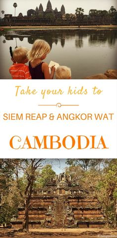 Things you should know about Siem Reap and the ancient city of ANgkor when planning a trip with kids  | Our Globetrotters #familytravel