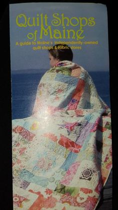 Quilt Shops on the coast of Maine | Quilting Sewing Creating