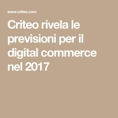 Criteo rivela le previsioni per il digital commerce nel 2017