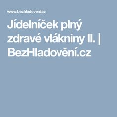 Jídelníček plný zdravé vlákniny II.   BezHladovění.cz