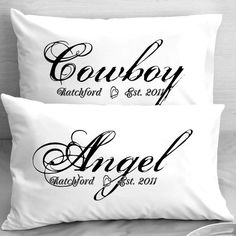 Cowboy and  Angel Personalized Pillow Cases  by eugenie2 on Etsy, $25.00  I have always wanted to make Mr. Right and Mrs. Always Right pillows, but this holds trump =] these pillows would be perfect on our bed on a tan/creme case =]