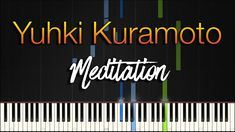 """Synthesia Piano Tutorial from japanese pianist and composer Yuhki Kuramoto (倉本 裕基) and his beautiful piece titled """"Meditation (To the Sky)"""" from his album """"Reminiscence"""". Piano Tutorial, He's Beautiful, Popular Music, Classical Music, Musicals, Meditation, Tutorials, Neon Signs, Japanese"""