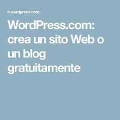WordPress.com: crea un sito Web o un blog gratuitamente