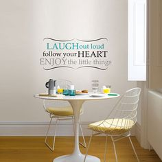Laugh Out Loud, Follow Your Hear, Enjoy the Little Things Wall Quote/Decal. You can move this around without any residue.