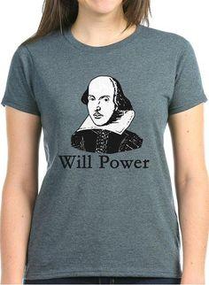 """CafePress William Shakespeare """"Will Power"""" Women's T-Shirt"""