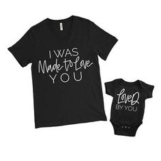 Mommy and Me Outfit - I Was Made to Love You Women's Tee - Loved By You Infant Bodysuit - Mommy and Me Shirts - Matching Outfit - Gift Mom And Me Shirts, Mothers Day Shirts, Baby Shirts, Family Shirts, Kids Shirts, Onesies, Mom And Son Outfits, Family Outfits, Mommy And Son
