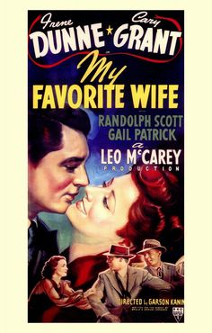 My Favorite Wife! A great little comedy starring Cary Grant and Irene Dunne