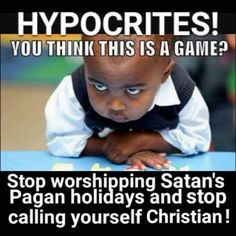 """You are NOT Christians! This """"false"""" religion was forced upon your ancestors. Google: """"Cesar Borgia"""", """"The Council of Nicea 325AD""""."""