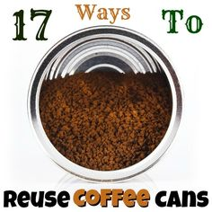 17 Useful and Creative Ways to Reuse Coffee Cans Now!