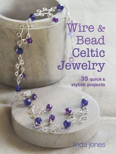 How about making some jewelry if your a bit strapped for cash or want to give your gift a personal touch - Wire and Bead Celtic Jewelry - Valentine's Surprises! - Ryland Peters & Small and CICO Books