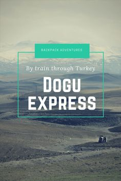 Turkey - This blog post is about my experiences on the dogu express and how to travel by train From Turkey to Iran, including information on how to cross the border.