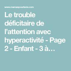 Le trouble déficitaire de l'attention avec hyperactivité - Page 2 - Enfant - 3 à…