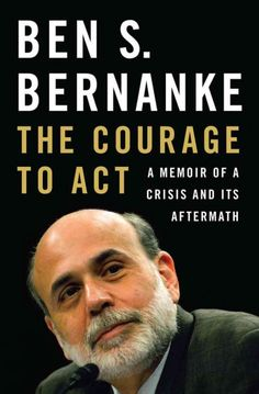 The Courage to Act, by Ben S. Bernanke; OCTOBER