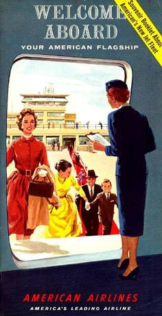 Welcome Aboard American Airlines vintage travel poster / ad Retro Advertising, Vintage Advertisements, Vintage Ads, Vintage Airline, Vintage Soul, Vintage Ephemera, Travel Ads, Airline Travel, Air Travel