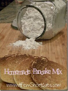 Homemade Pancake Mix: Combine 5 cups flour, 1/4 cup baking powder, 2 T sugar, and 1 t salt. Cut 1 cup butter until mixture is crumbly. Store in an airtight container for up to 6 weeks in the fridge or longer in the freezer. Add 2 cups of mix with 1 cup of milk and 2 eggs. Cook on hot griddle.