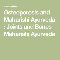 Osteoporosis and Maharishi Ayurveda : Joints and Bones| Maharishi Ayurveda