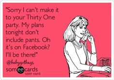 Is this not the reason we party on facebook?? It is for me! Baby Got Bags: No pants! #thirtyone #facebook