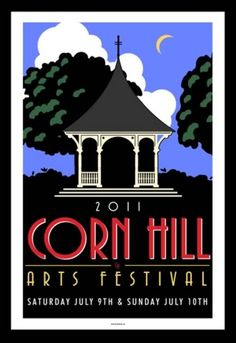 The 2011 Corn Hill Arts Festival poster. I look forward to this festival every year!