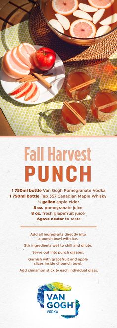 Wow your guests with this delicious Fall Harvest Punch – the perfect fall cocktail for any seasonal get together. Ingredients: ½ 750ml bottle Van Gogh Pomegranate Vodka, 1 750ml bottle Tap 357 Canadian Maple Whisky, ½ gallon apple cider, 8 oz. POM wonderful pomegranate juice, 8 oz. fresh grapefruit juice and agave nectar to taste. Directions: Add all ingredients directly into a punch bowl with ice. Stir ingredients well to chill and dilute. Serve out into punch glasses. Garnish with…