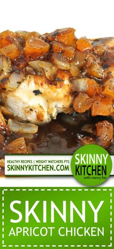 Skinny, Dreamy, Apricot Chicken. This chicken is bursting with flavor. Each serving has only 205 calories, 2g fat and 5 Weight Watchers POINTS PLUS. http://www.skinnykitchen.com/recipes/skinny-dreamy-apricot-chicken/