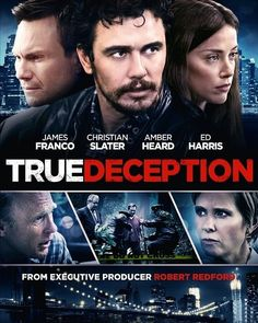 TRUE DECEPTION #PamelaRomanowsky #TrueDeception #JamesFranco #AmberdHeard #EdHarris #ChristianSlater #Crime #Thriller #Drama #ArrowFilms #2016 #Cinema #Films #Director #Comedians #Actors #Cool #Movie #Posters