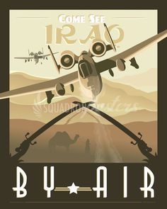 Share Squadron Posters for a 10% off coupon! Come See Iraq by Air – A-10 Warthog #http://www.pinterest.com/squadronposters/