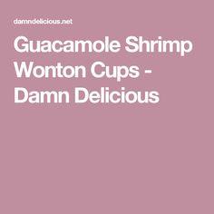 Guacamole Shrimp Wonton Cups - Damn Delicious