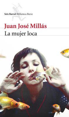 La mujer loca. Seix Barral, marzo 2014 Future Library, My Escape, Book Lists, Missoni, Books To Read, Literature, Writer, Ebooks, Knowledge