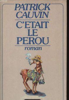 c-etait-le-perou-patrick-cauvin_3222691-L.jpg (550×796)