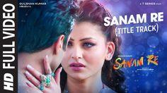 SANAM RE Title  Song FULL VIDEO | Pulkit Samrat, Yami Gautam, Urvashi Rautela | Divya Khosla Kumar - YouTube