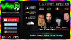 A Knight With Us #Podcast #019: Don't Lick That Thing! https://www.youtube.com/watch?v=94gzPZuKVYo #AKnightWithUs #Funny