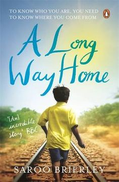 """A Long Way Home. The book on which the film """"Lion"""" is based. A remarkable story of rediscovery suitable for Standard or Advanced."""