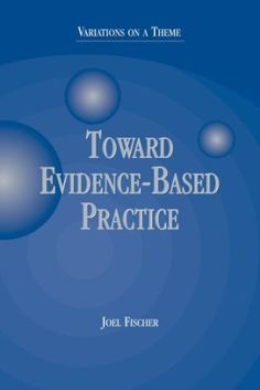 attitude toward evidence based practice Evidence-based practice (ebp) emerged in the area of medicine as a way of incorporating recent advances in research into professional practice decisions initially ebp was defined as the conscientious, explicit, and judicious use of.