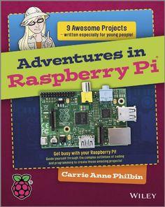 Carrie Anne Philbin's Adventures in Raspberry Pi - Raspberry Pi