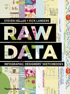 Raw Data: Infographic Designers' Sketchbooks: Amazon.co.uk: Steven Heller, Rick Landers | Wouldn't say I've read it. But poking around in it for the last week has been a delight!! Look forward to spending more time being inspired (yes, data sketches = inspiration!!) during the holidays.