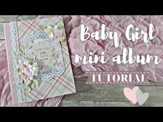Μίνι άλμπουμ για κοριτσάκι   Tutorial   Μαρίνα Μανιώτη - YouTube Scrapbook Albums, Scrapbooking, Baby Mini Album, Baby Girl Scrapbook, Mini Album Tutorial, Paper Decorations, Stamping Up, Diy Cards, Mini Albums