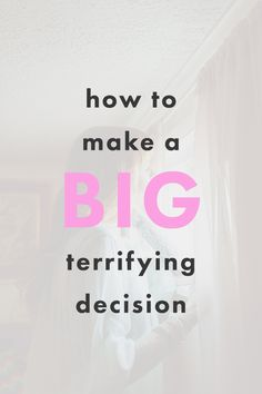 How To Make a Big, Terrifying Decision - The Nectar Collective