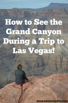 How to see the Grand Canyon during a Trip to Las Vegas! Did you know the Grand Canyon is just over a 2 hour drive from Las Vegas? A Memory of Us shares a cheap and easy way to get to the Grand Canyon! (No shuttle bus or tour required)! | Las Vegas Trip Ides | Grand Canyon Trip Ideas|