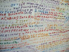 Words embroidered in the 1960's by an unidentified Afro-American woman, hospitalized over 30 years. Now in the Glore Psychiatric Museum in Joplin, MO. Link goes to a nursing-school study of the piece and what is known about the maker.