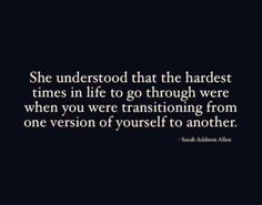 She understood that the hardest times in life to go through were when you were transitioning from one version of yourself to another. 70 Inspirational and Motivational Quotes of All Time! Life Quotes Love, Great Quotes, Quotes To Live By, Life Is Difficult Quotes, Quotes For Tough Times, Time Will Tell Quotes, Sad Girl Quotes, Wisdom Quotes, Motivational Frases