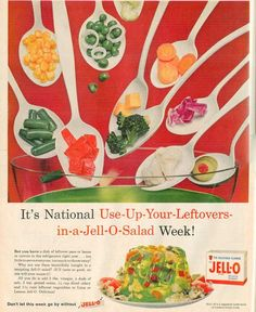 National Use-Up-Your-Leftovers-in-a-Jell-O-Salad Week........or you could try them in a casserole?????  Nah, lemon lime jello would probably taste better. lol