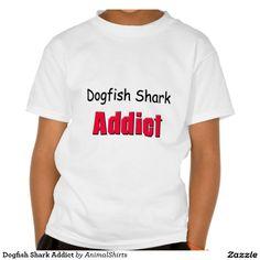 Dogfish Shark Addict T Shirts