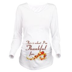 17232d6e What I'm Thankful For Long Sleeve Maternity T-Shirt on CafePress.com